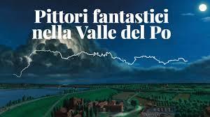 pittori-fantastici-nella-valle-del-po